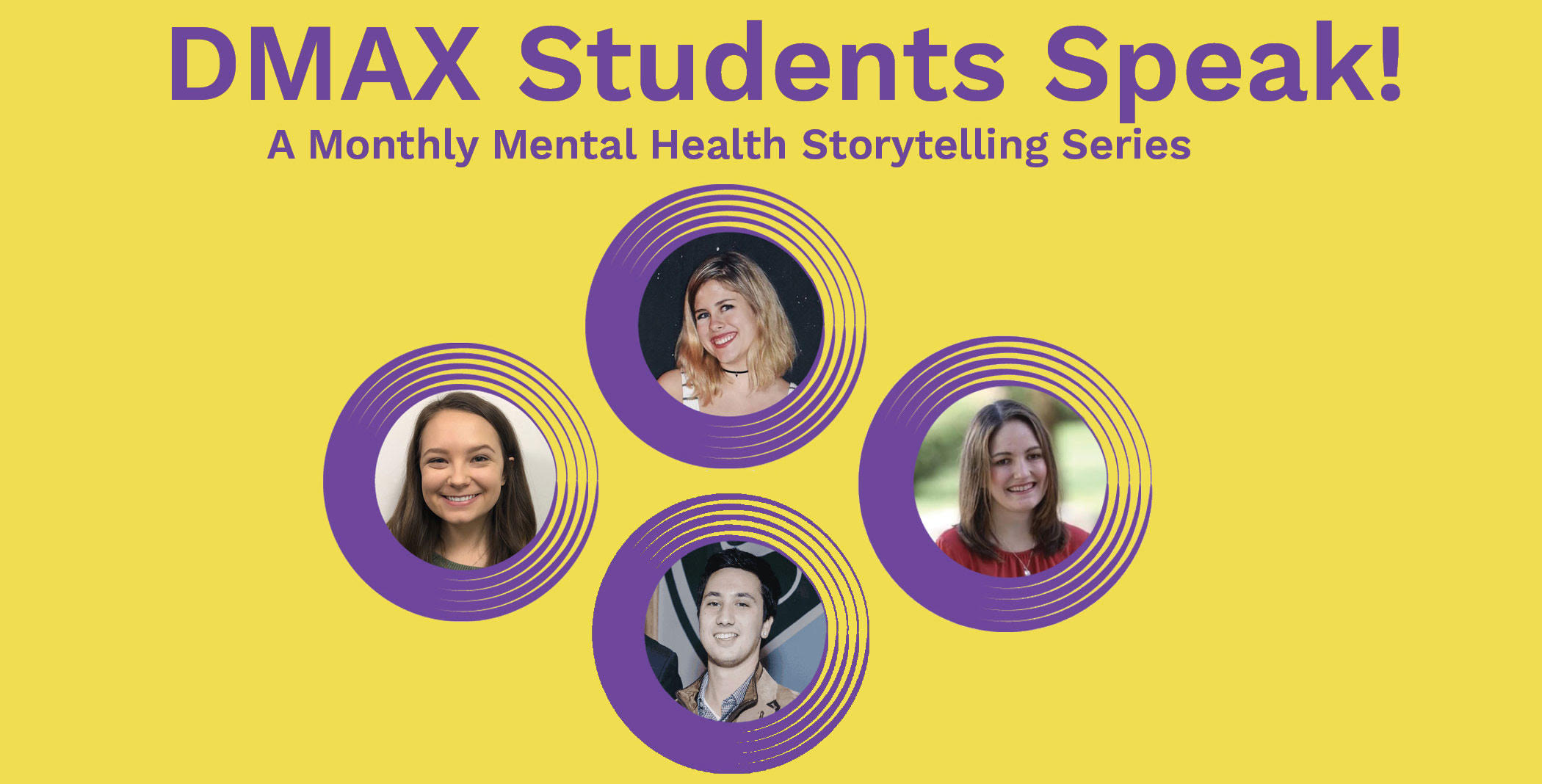 DMAX Students Speak! – A Monthly Mental Health Storytelling Series